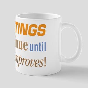 Beatings Will Continue - Mug