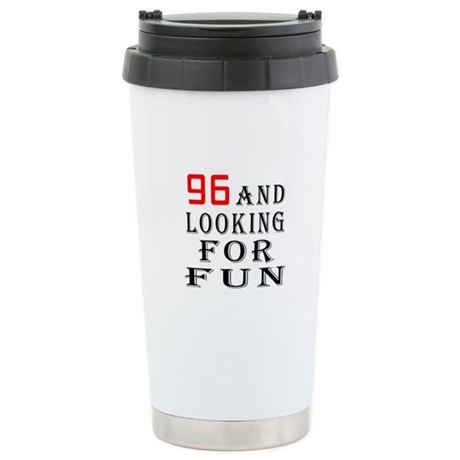 96 and looking for fun birthday designs Stainless