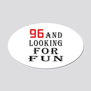 96 and looking for fun birthday designs 20x12 Oval