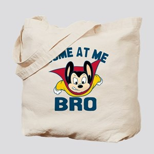 Mighty Mouse Come at Me Bro Tote Bag