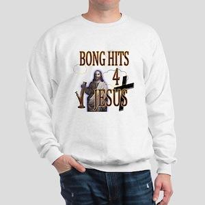 Bong Hits 4 Jesus Sweatshirt