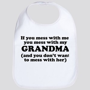 You Mess With My Grandma Bib