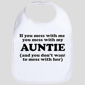 You Mess With My Auntie Bib