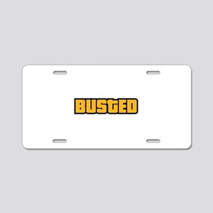 BUSTED Aluminum License Plate