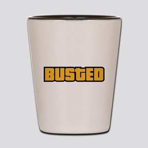 BUSTED Shot Glass