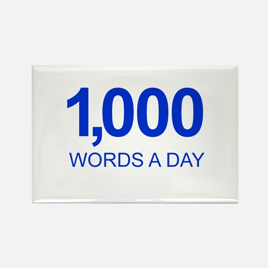 1,000 Words A Day Motivational Rectangle Magnet