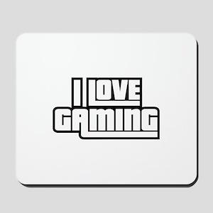 I Love Gaming Mousepad