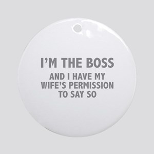 I'm The Boss Ornament (Round)