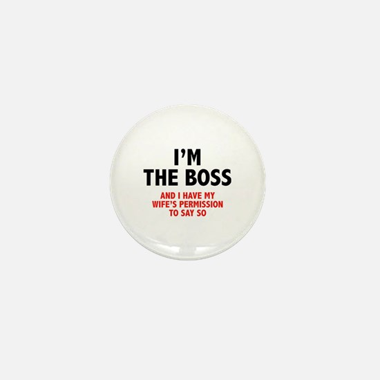 I'm The Boss Mini Button