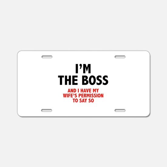 I'm The Boss Aluminum License Plate