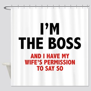 I'm The Boss Shower Curtain