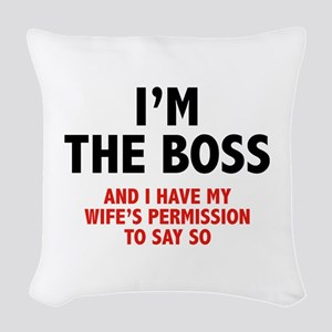 I'm The Boss Woven Throw Pillow
