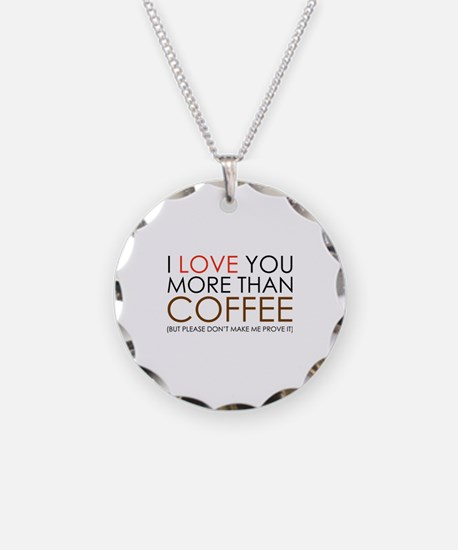 I love You More Than Coffee Necklace