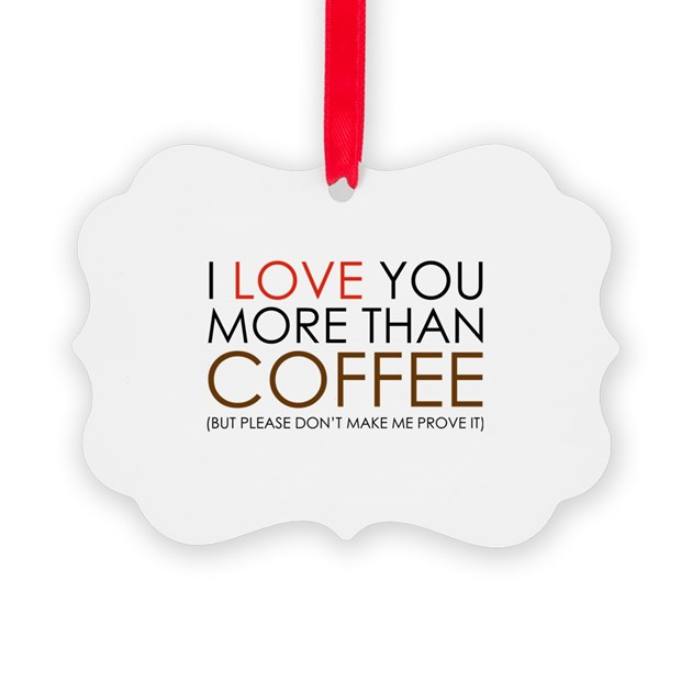 i love you more than coffee - photo #7