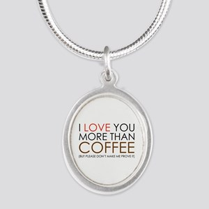 I love You More Than Coffee Silver Oval Necklace