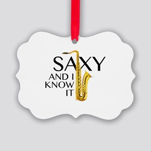 Saxy And I Know It Picture Ornament