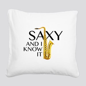 Saxy And I Know It Square Canvas Pillow