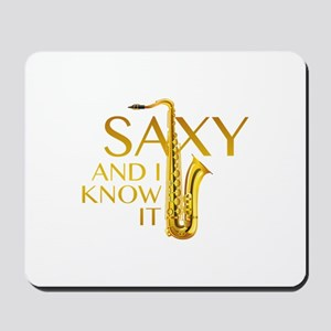 Saxy And I Know It Mousepad