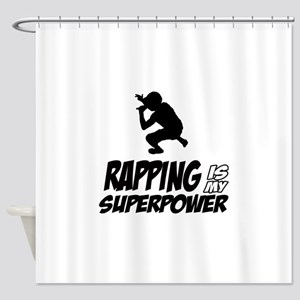 Rapping is my Superpower Shower Curtain
