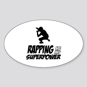 Rapping is my Superpower Sticker (Oval)