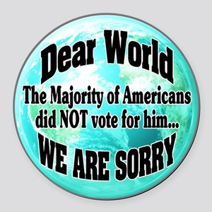 dearest world sorry Round Car Magnet