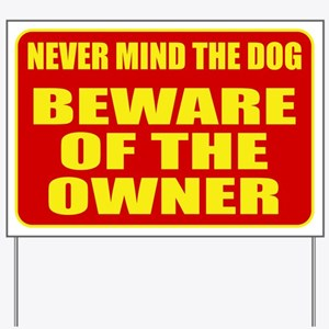 Beware Of The Owner Yard Sign