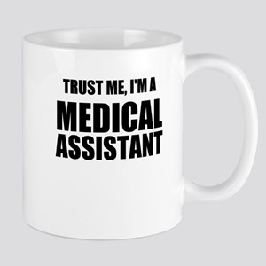 Trust Me, Im A Medical Assistant Mugs