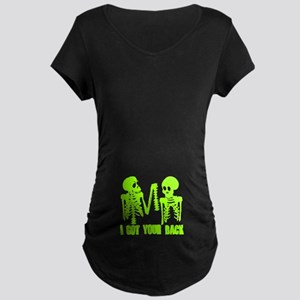 I Got Your Back Maternity T-Shirt
