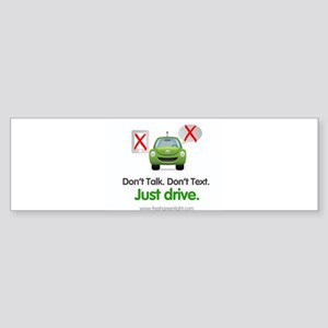 Don't Talk. Don't Text. Just Drive. Bumper Sticker
