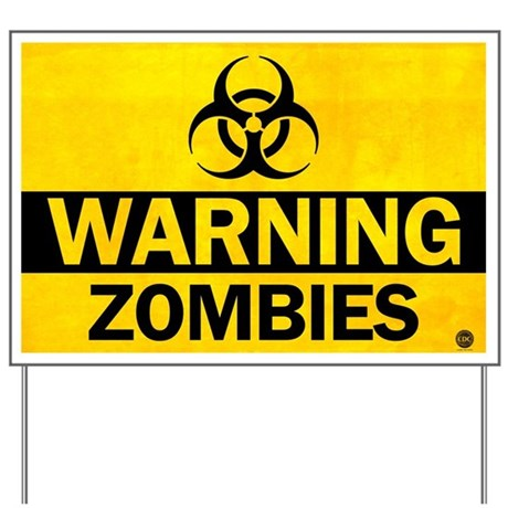 Zombie Warning Sign Yard Sign