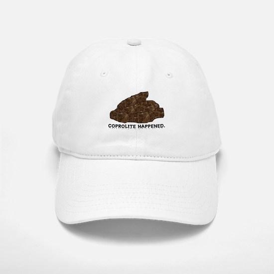 Coprolite Happened -- Baseball Baseball Cap