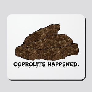 Coprolite Happened -- Mousepad