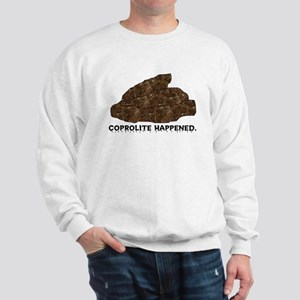 Coprolite Happened -- Sweatshirt