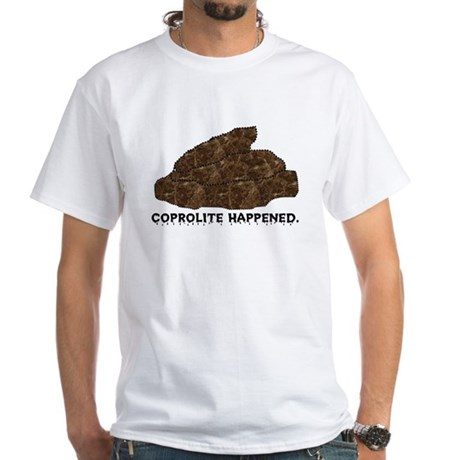 Coprolite Happened -- White T-Shirt
