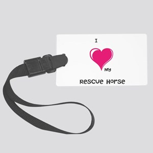 I Love my rescue horse Luggage Tag