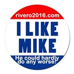 I Lke Mike (rvero 2016) Round Car Magnet
