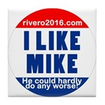 I Lke Mike (RVERO 2016) Tile Coaster