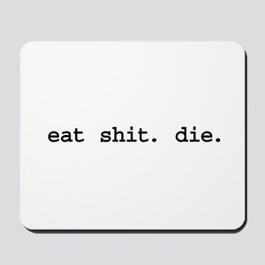 eat shit. die. Mousepad