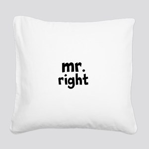 Mr Right part of mr and mrs set Square Canvas Pill