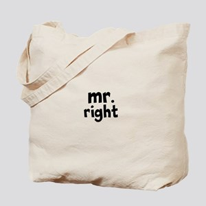 Mr Right part of mr and mrs set Tote Bag