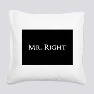 Mr Right part of his and hers set Square Canvas Pi