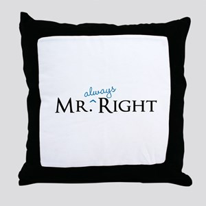 Mr always Right part of his and hers set Throw Pil