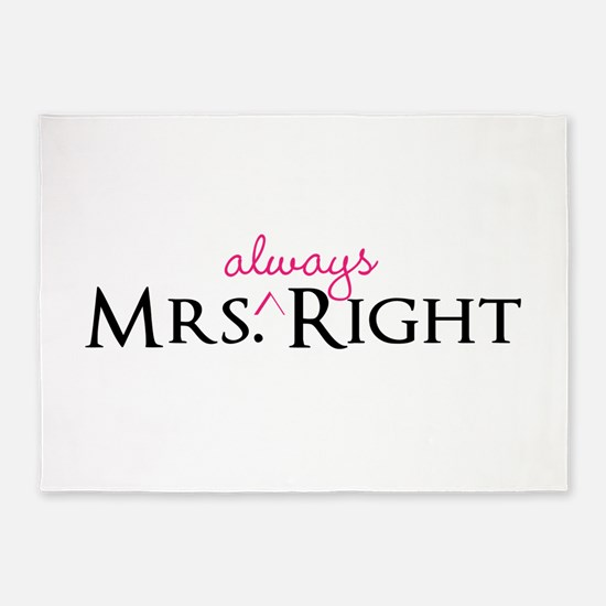 Mrs Always Right part of his and hers set 5'x7'Are