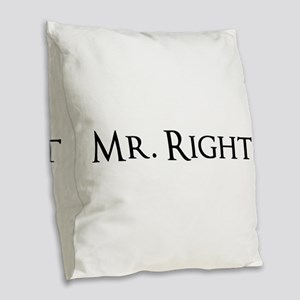 Mr Right part of his and hers set Burlap Throw Pil