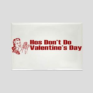 Hos Don't Do Valentine's Day Rectangle Magnet