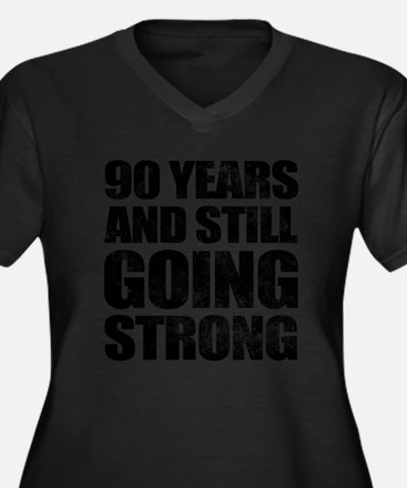 90th Birthday Still Going Strong Women's Plus Size