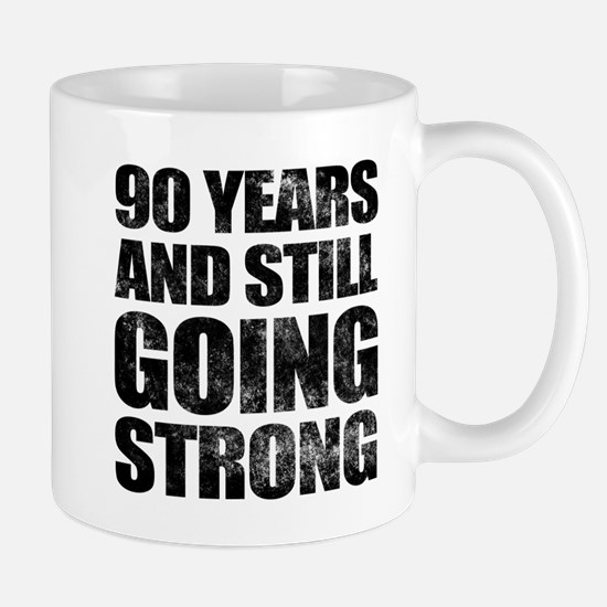 90th Birthday Still Going Strong Mug