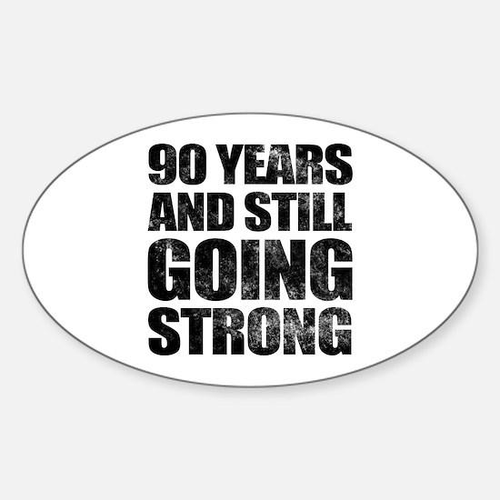90th Birthday Still Going Strong Sticker (Oval)