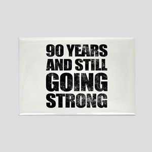 90th Birthday Still Going Strong Rectangle Magnet
