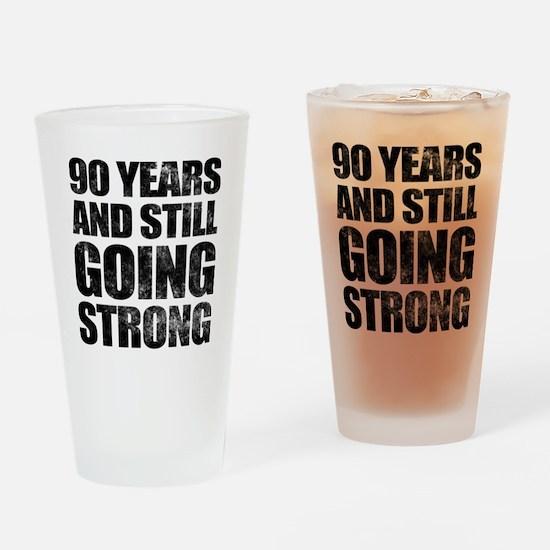 90th Birthday Still Going Strong Drinking Glass